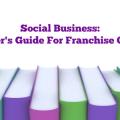 Keri Jaehnig at Idea Girl Media Offers A Beginner's Social Business Guide For Franchise Operations