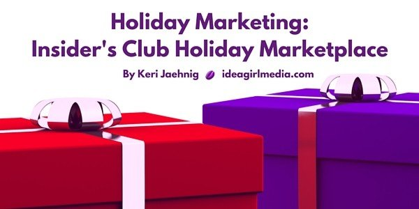 Idea Girl Media showcases the Insider's Club Holiday Marketplace for 2015 - A holiday marketing initiative
