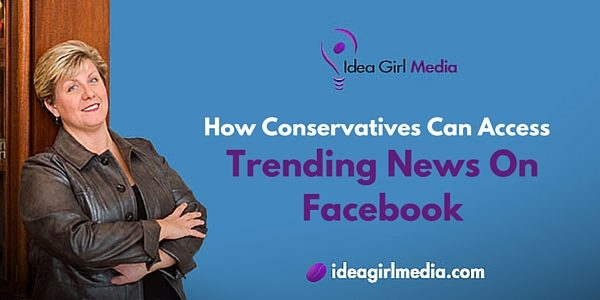 How Conservatives Can Access Trending News On Facebook
