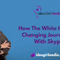 Keri Jaehnig outlines How The White House Is Changing Journalism With Skype at Idea Girl Media