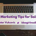 5 Content Marketing Tips for Solopreneurs - Idea Girl Media by Peter Vukcevic at Idea Girl Media
