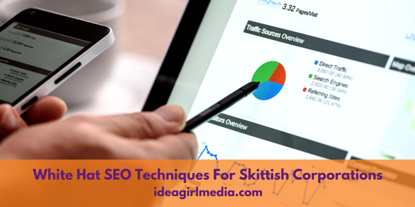 White Hat SEO Techniques For Skittish Corporations outlined at Idea Girl Media