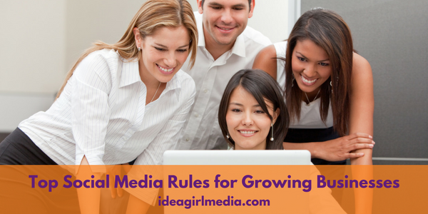 Top Social Media Rules for Growing Businesses defined at Idea Girl Media