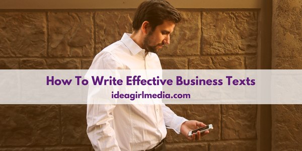 How To Write Effective Business Texts outlined at Idea Girl Media