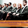 Recruitment And Retention Quick Guide For The Small Business Owner for you at Idea Girl Media