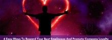 Six Easy Ways To Reward Your Best Employees And Promote Company Loyalty listed for you at Idea Girl Media