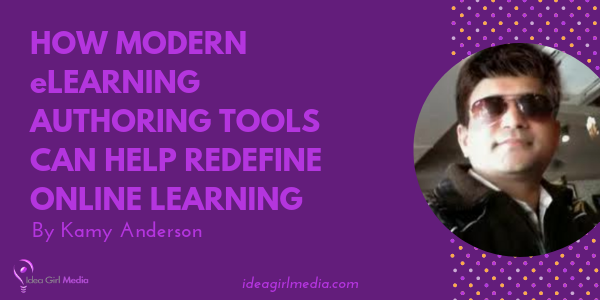 How Modern eLearning Authoring Tools Can Help Redefine Online Learning as explained at Idea Girl Media