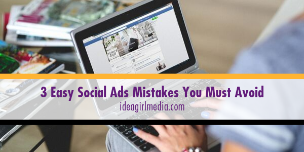 Three Easy Social Ads Mistakes You Must Avoid defined at Idea Girl Media