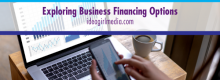 Exploring Business Financing Options outlined at Idea Girl Media