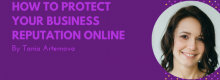 How To Protect Your Business Reputation Online detailed at Idea Girl Media