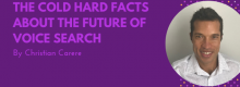 The Cold Hard Facts About The Future Of Voice Search outlined by Christian Carere at Idea Girl Media