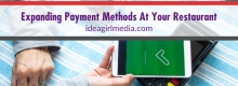 Expanding Payment Methods At Your Restaurant explained at Idea Girl Media