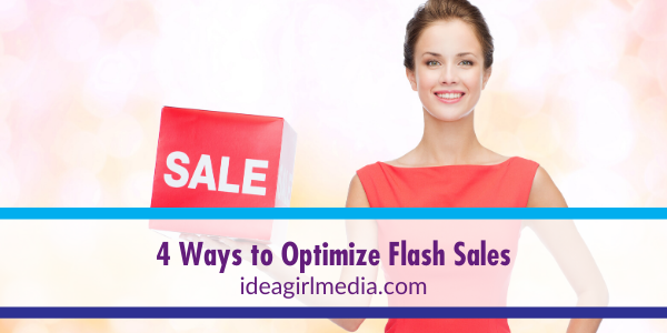 Four Ways to Optimize Flash Sales outlined at Idea Girl Media