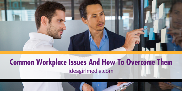 Common Workplace Issues And How To Overcome Them outlined at Idea Girl Media