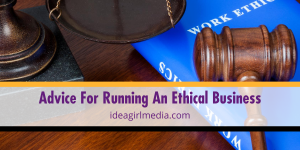 Get Advice For Running An Ethical Business at Idea Girl Media