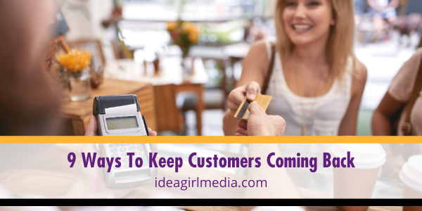Nine Ways To Keep Customers Coming Back described in detail at Idea Girl Media