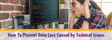 How To Prevent Data Loss Caused by Technical Issues outlined at Idea Girl Media