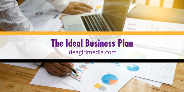 The Ideal Business Plan defined at Idea Girl Media