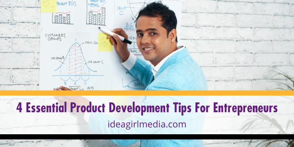 Four Essential Product Development Tips For Entrepreneurs outlined at Idea Girl Media