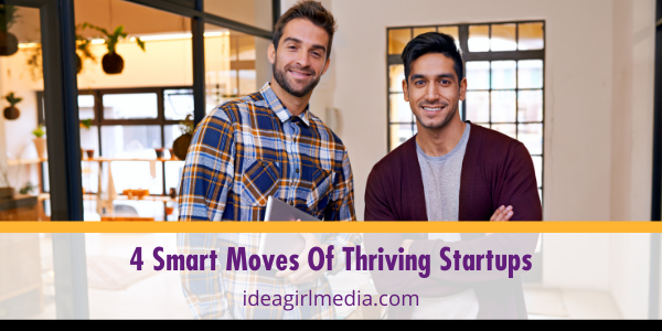 Four Smart Moves Of Thriving Startups outlined for you at Idea Girl Media