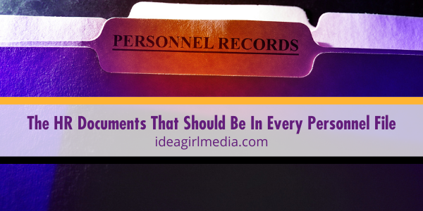 The HR Documents That Should Be In Every Personnel File outlined for you at Idea Girl Media