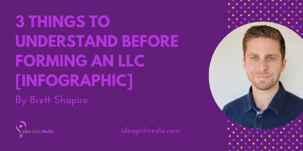 Three Things To Understand Before Forming An LLC [Infographic] offered at Idea Girl Media