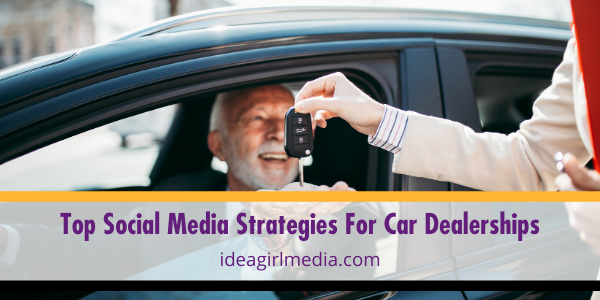 Top Social Media Strategies For Car Dealerships outlined at Idea Girl Media