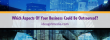 Which Aspects Of Your Business Could Be Outsourced? Question answered at Idea Girl Media