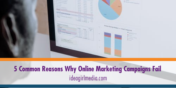Five Common Reasons Why Online Marketing Campaigns Fail listed at Idea Girl Media