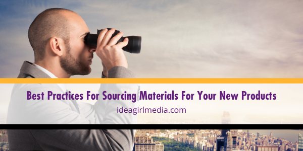 Best Practices For Sourcing Materials For Your New Products outlined at Idea Girl Media