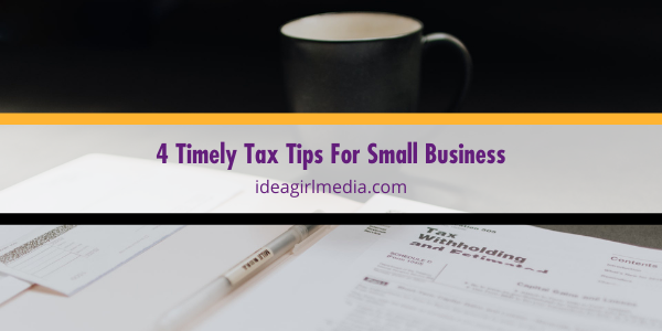 Four Timely Tax Tips For Small Business listed and explained at Idea Girl Media