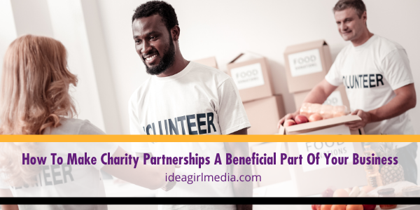 How To Make Charity Partnerships A Beneficial Part Of Your Business outlined in detail at Idea Girl Media