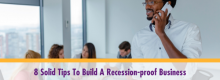 Eight Solid Tips To Build A Recession-proof Business listed and explained at Idea Girl Media