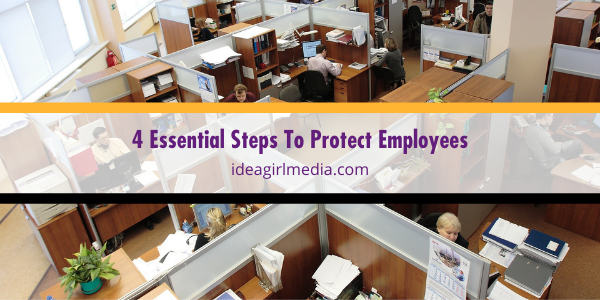 Four Essential Steps To Protect Employees listed in detail at Idea Girl Media