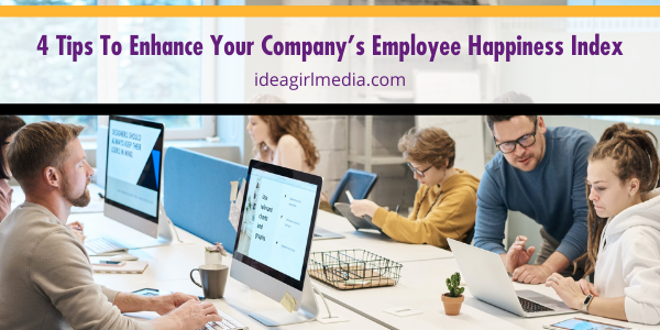 Four Tips To Enhance Your Company's Employee Happiness Index explained at Idea Girl Media