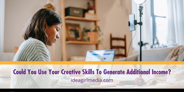 Could You Use Your Creative Skills To Generate Additional Income? Question answered at Idea Girl Media
