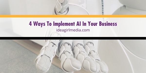 Learn how to implement AI in all aspects of your business operations outlined in Idea Girl Media.