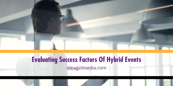 Evaluating Success Factors Of Hybrid Events outlined at Idea Girl Media