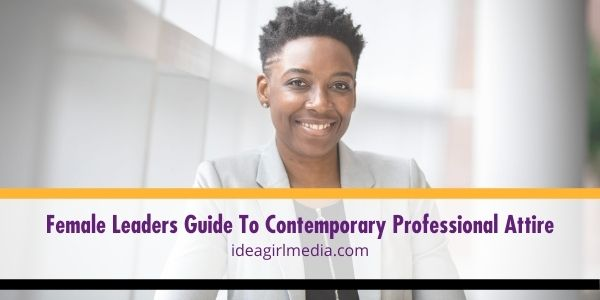 Female Leaders Guide To Contemporary Professional Attire outlined at Idea Girl Media