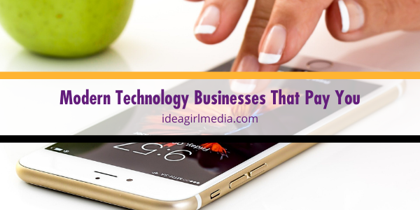 Modern Technology Businesses That Pay You outlined at Idea Girl Media