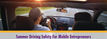 Summer Driving Safety For Mobile Entrepreneurs explained at Idea Girl Media