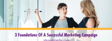 Three Foundations Of A Successful Marketing Campaign explained at Idea Girl Media