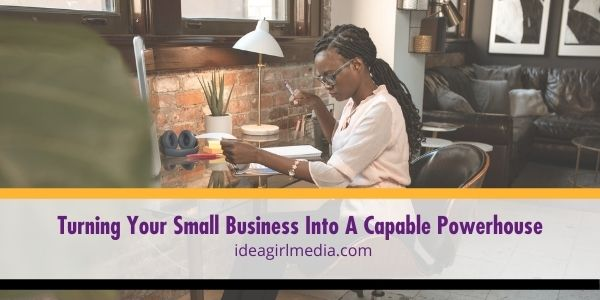 Transform your small business into a large-scale power player in your industry by adopting these changes outlined at Idea Girl Media