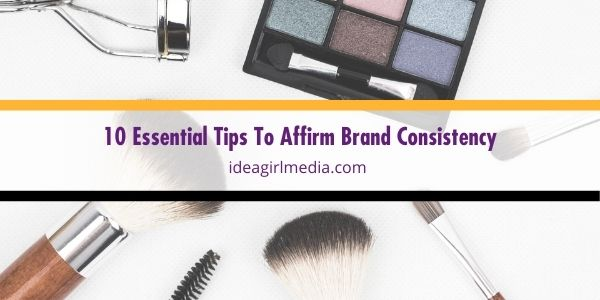 To remain relevant in your industry, you must include brand consistency strategies. Follow these essential tips to get you started, listed at Idea Girl Media