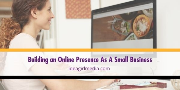 Learn how you can build your online presence and utilize it well here at Idea Girl Media.