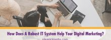 Here are helpful tips that can help your IT system keep up with your digital marketing demands, listed at Idea Girl Media.