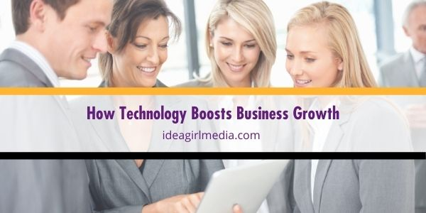 Here are some strategies that show how technology boosts business growth - explained at Idea Girl Media