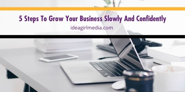 Grow your business and expand your horizons by adding these guidelines in your to do list, as outlined at Idea Girl Media.