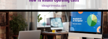 How To Reduce Operating Costs explained at Idea Girl Media