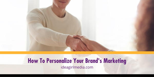 How To Personalize Your Brand's Marketing explained at Idea Girl Media